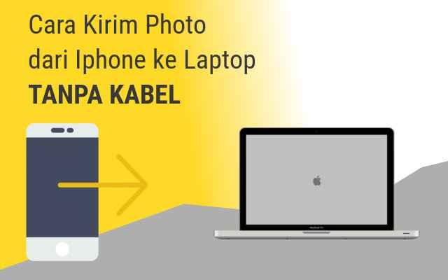 Cara Kirim Photo dari Iphone ke Laptop Tanpa Kabel