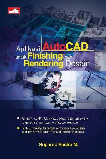 2. Aplikasi AutoCAD Untuk Finishing dan Rendering Desain